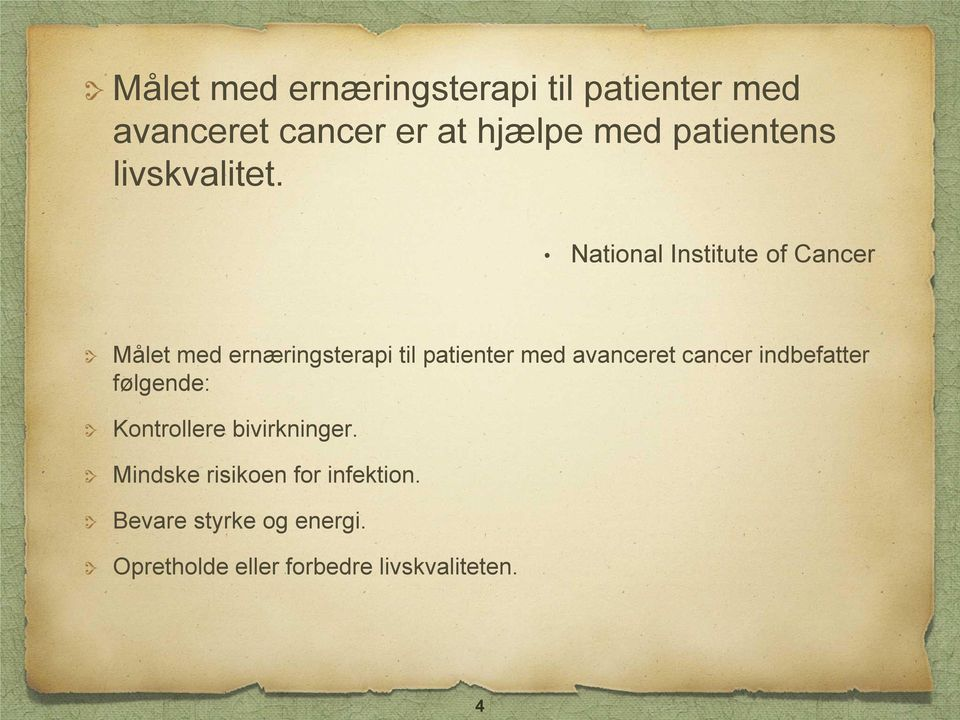 National Institute of Cancer Målet med ernæringsterapi til patienter med avanceret