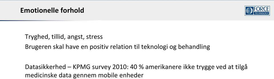 behandling Datasikkerhed KPMG survey 2010: 40 %