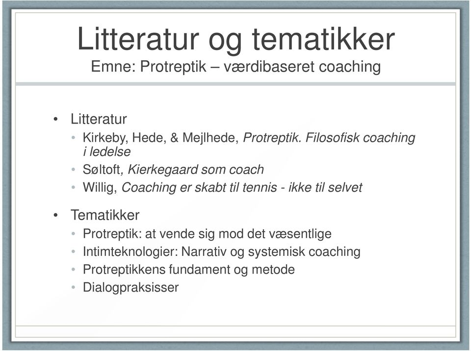 Filosofisk coaching i ledelse Søltoft, Kierkegaard som coach Willig, Coaching er skabt til