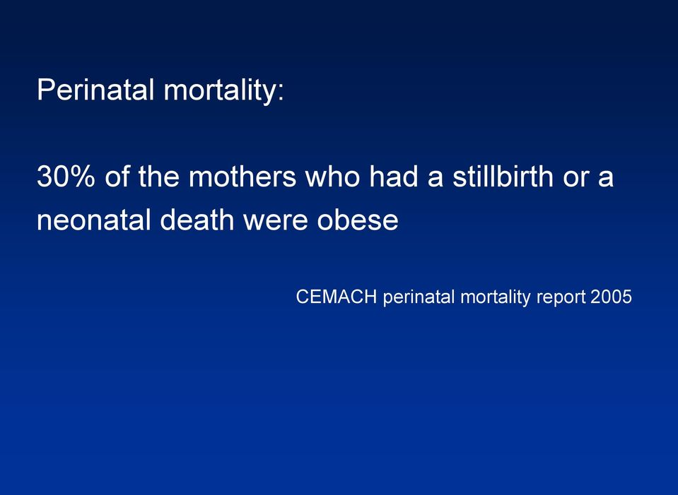 a neonatal death were obese