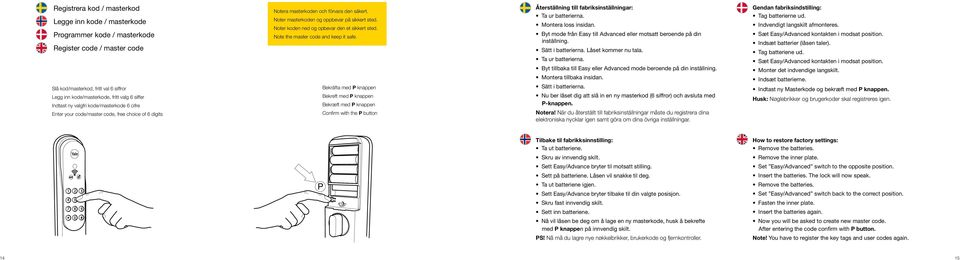 Noter koden ned og opbevar den et sikkert sted. Note the master code and keep it safe.
