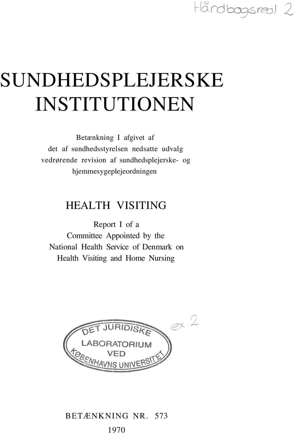 hjemmesygeplejeordningen HEALTH VISITING Report I of a Committee Appointed by