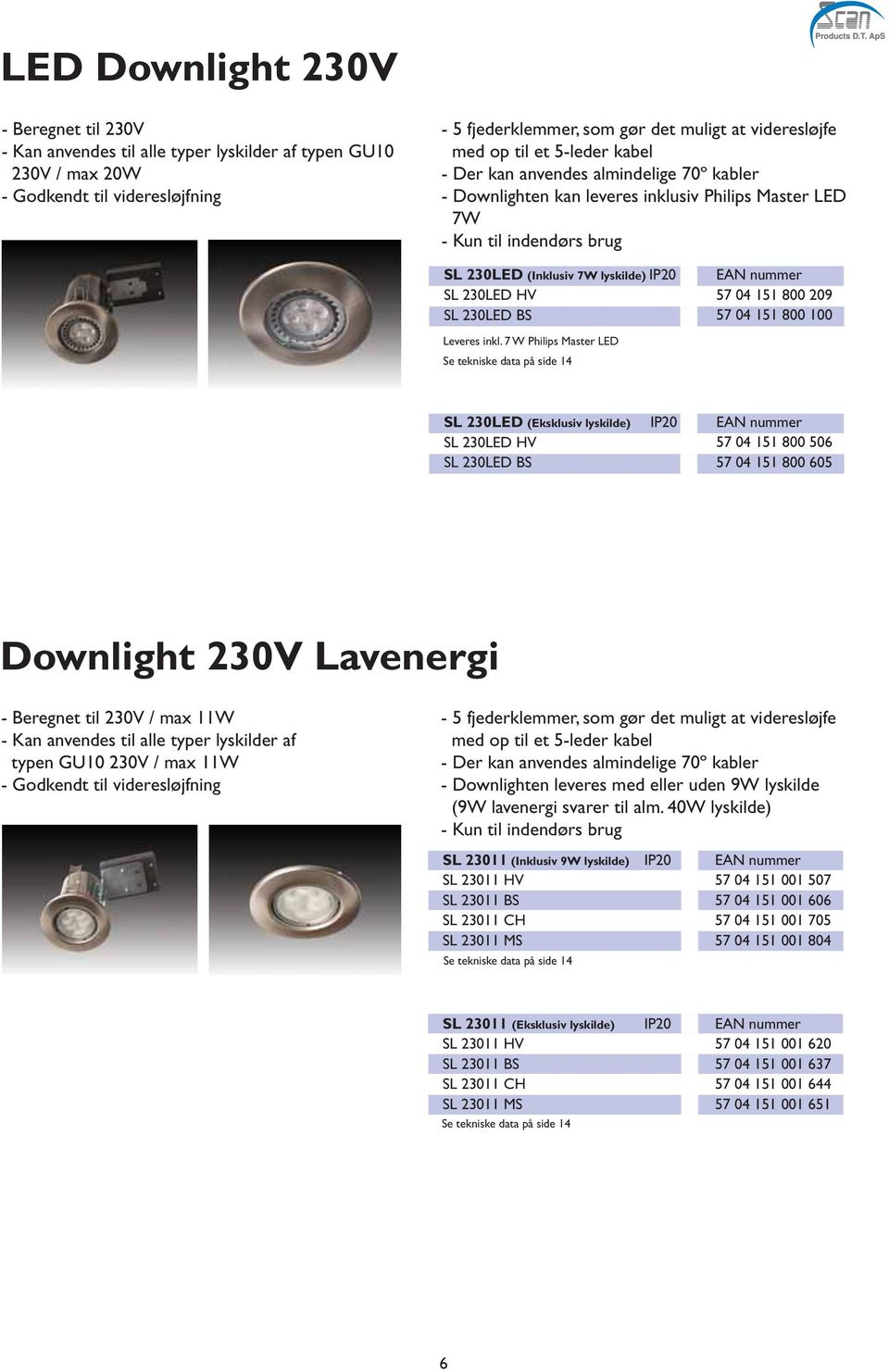 230LED BS Leveres inkl.