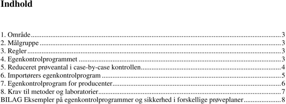 ..5 7. Egenkontrolprogram for producenter...6 8. Krav til metoder og laboratorier.
