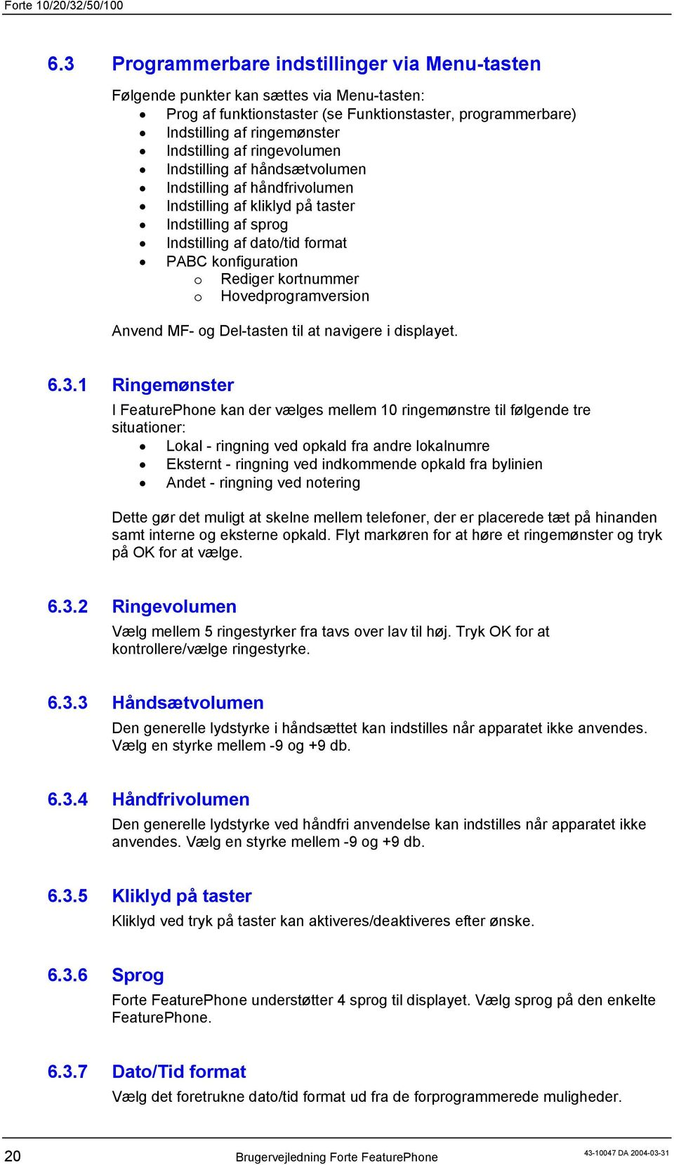 Hovedprogramversion Anvend MF- og Del-tasten til at navigere i displayet. 6.3.