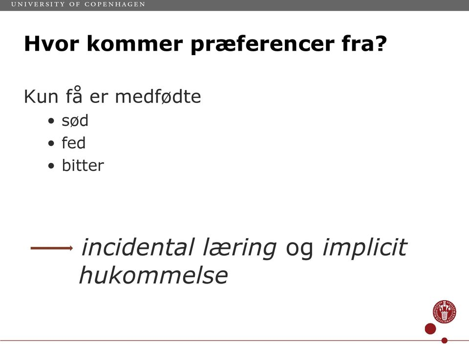 sød fed bitter incidental