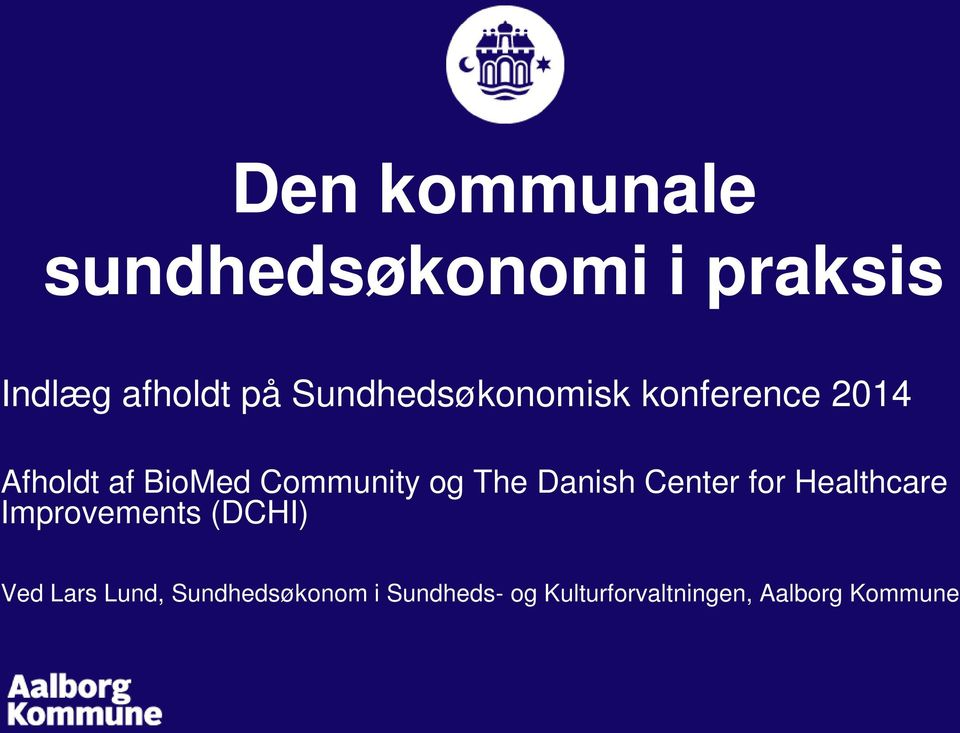 The Danish Center for Healthcare Improvements (DCHI) Ved Lars