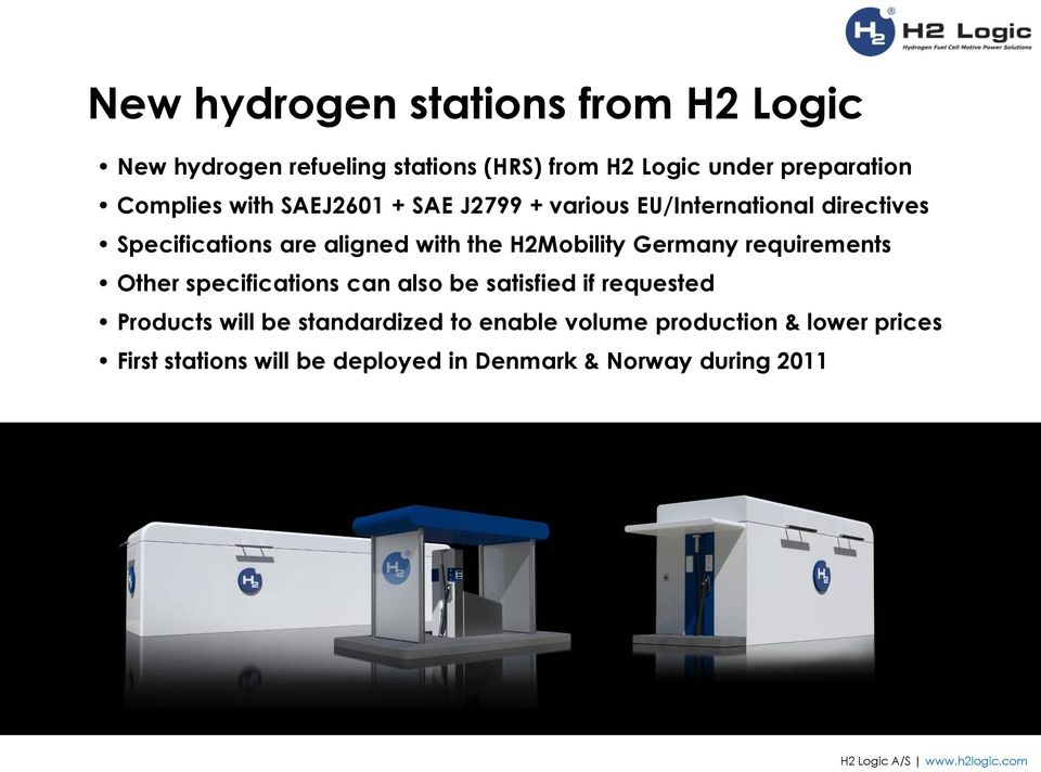 H2Mobility Germany requirements Other specifications can also be satisfied if requested Products will be