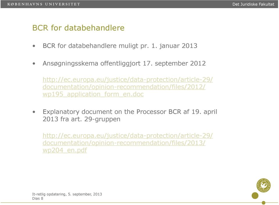 eu/justice/data-protection/article-29/ documentation/opinion-recommendation/files/2012/ wp195_application_form_en.