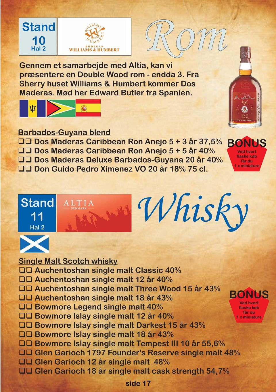 cl. BONUS Ved hvert flaske køb får du 1 x miniature Stand 11 Whisky Single Malt Scotch whisky Auchentoshan single malt Classic 40% Auchentoshan single malt 12 år 40% Auchentoshan single malt Three