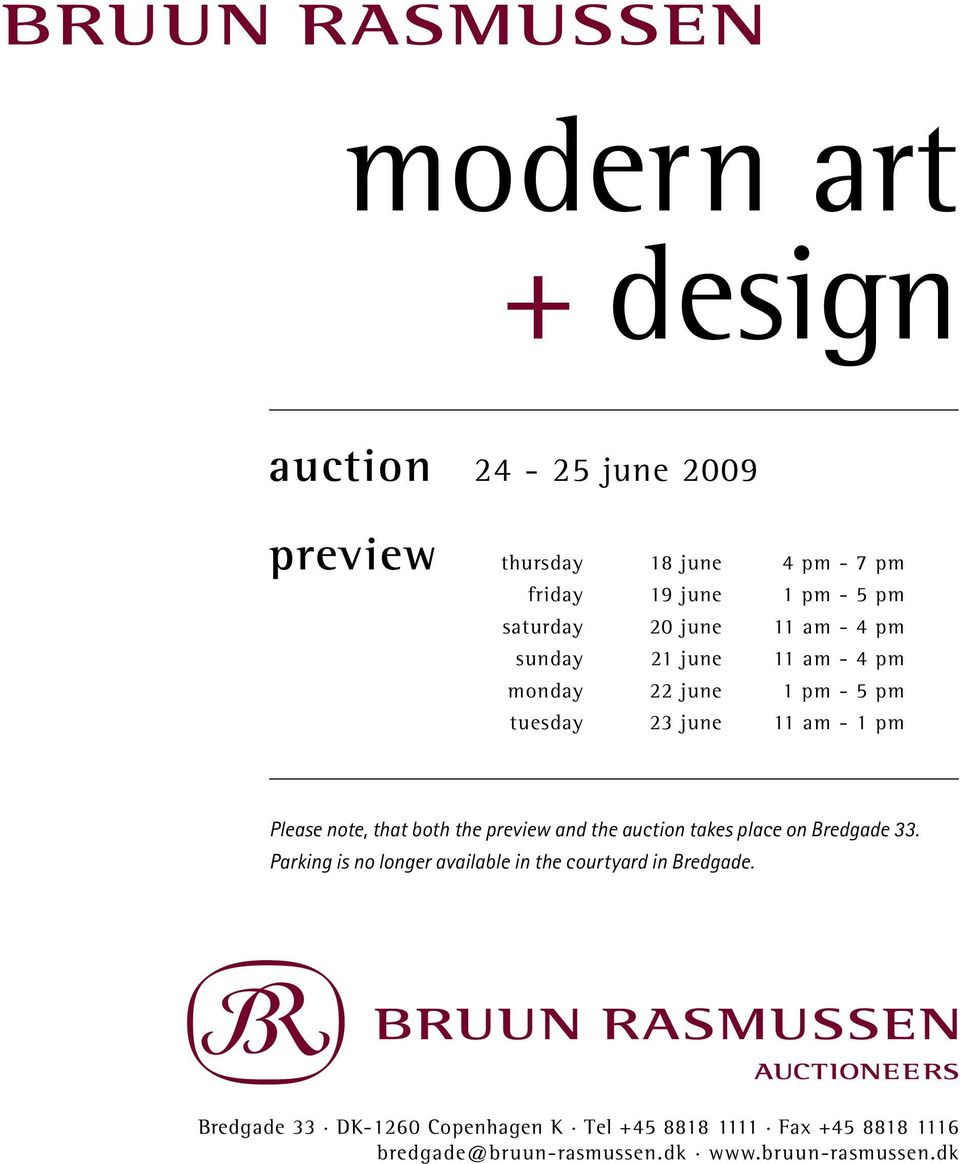 both the preview and the auction takes place on Bredgade 33. Parking is no longer available in the courtyard in Bredgade.