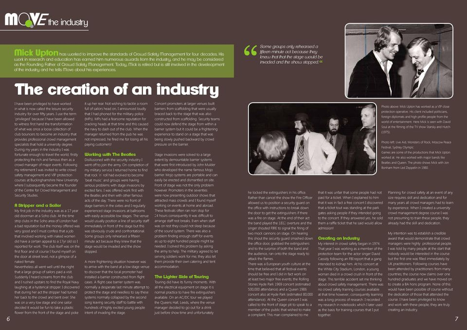 Today, Mick is retired but is still involved in the develeopment of the industry and he tells Move about his experiences.