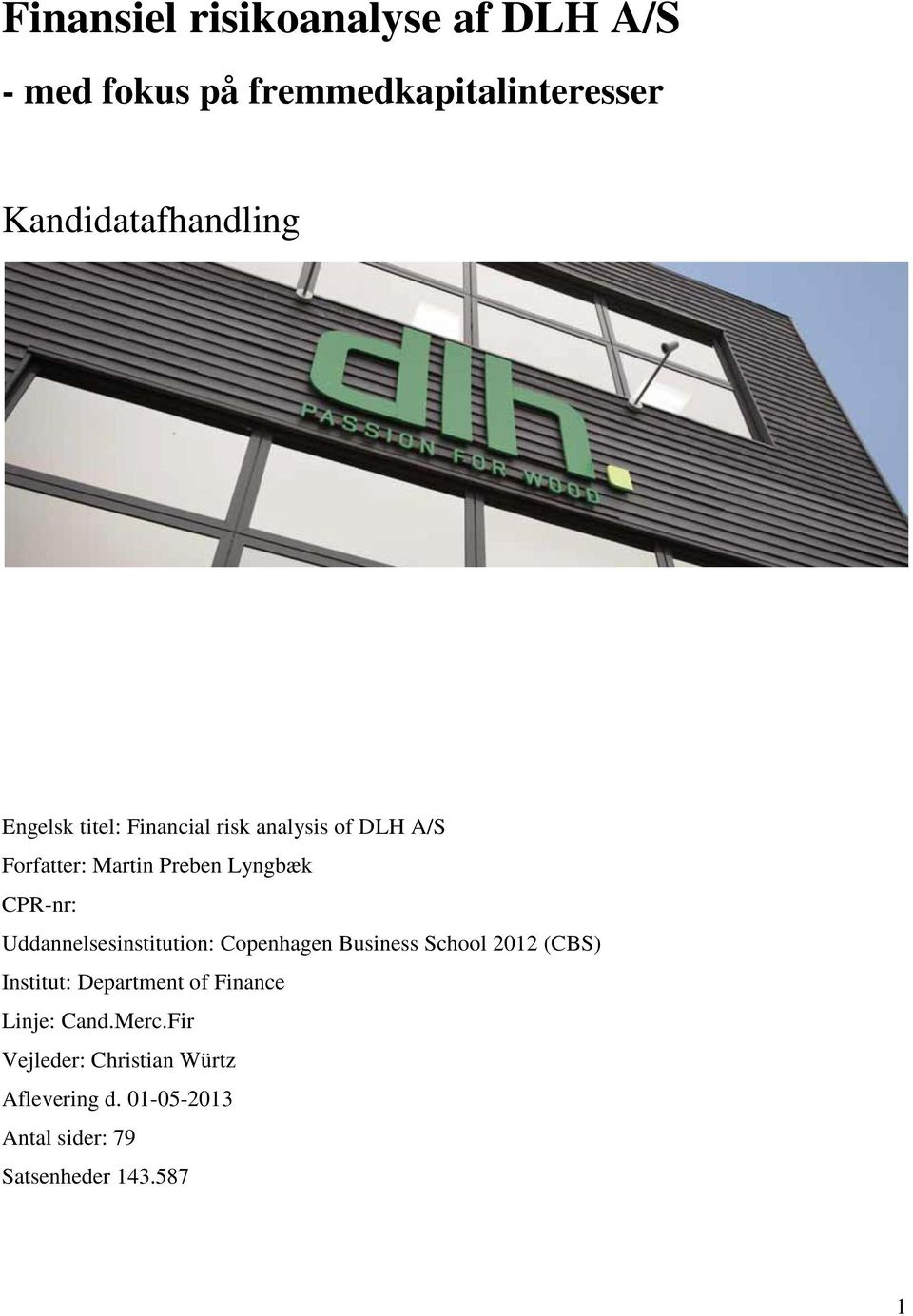 Uddannelsesinstitution: Copenhagen Business School 2012 (CBS) Institut: Department of Finance