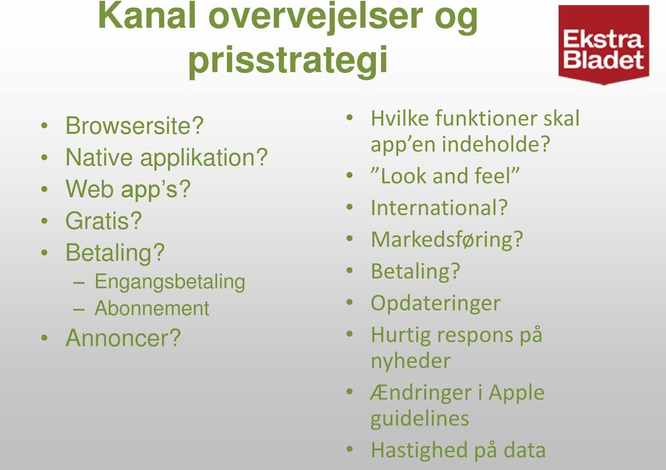 Hvilke funktioner skal app en indeholde? Look and feel International?