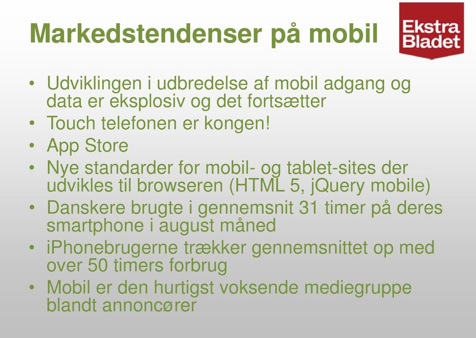 App Store Nye standarder for mobil- og tablet-sites der udvikles til browseren (HTML 5, jquery mobile)