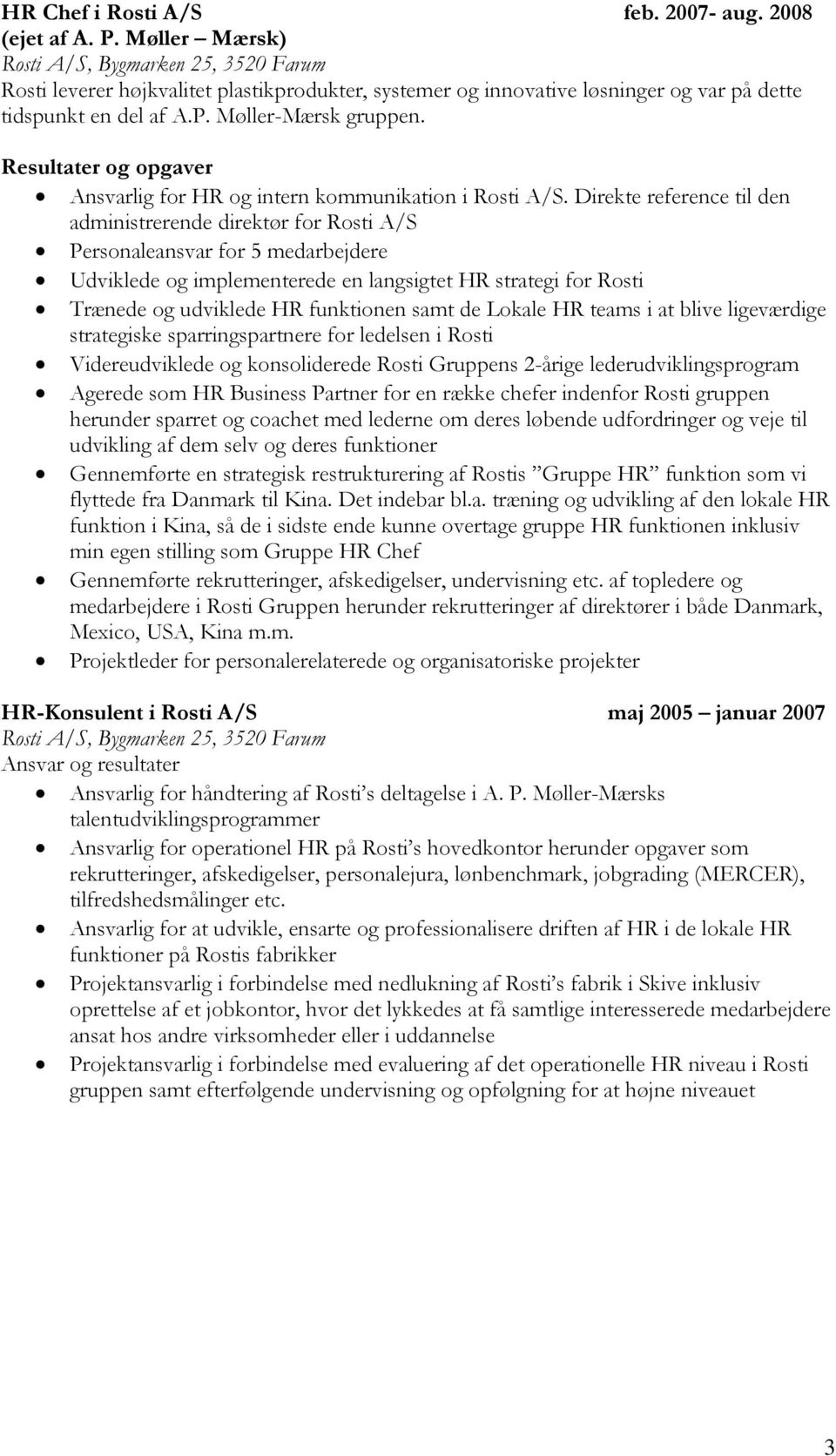 Ansvarlig for HR og intern kommunikation i Rosti A/S.