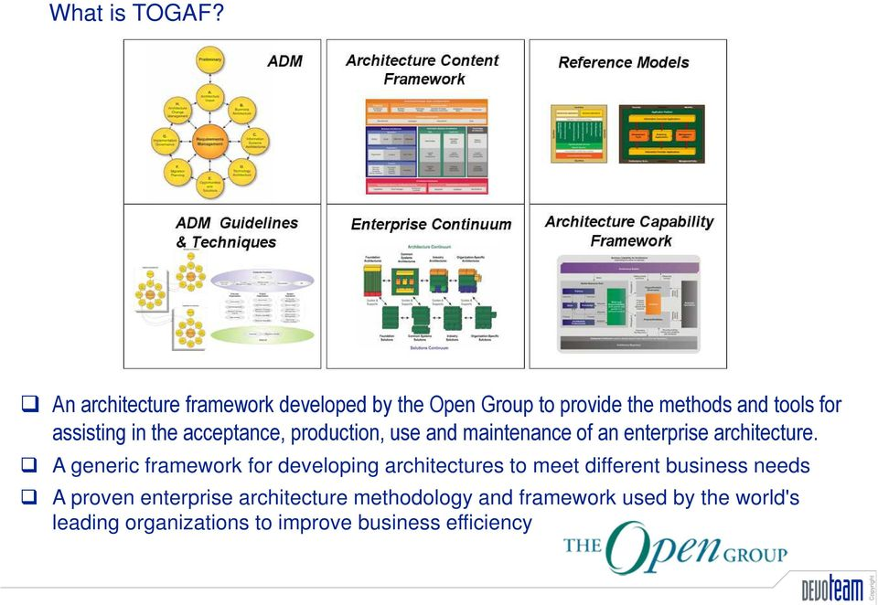 in the acceptance, production, use and maintenance of an enterprise architecture.
