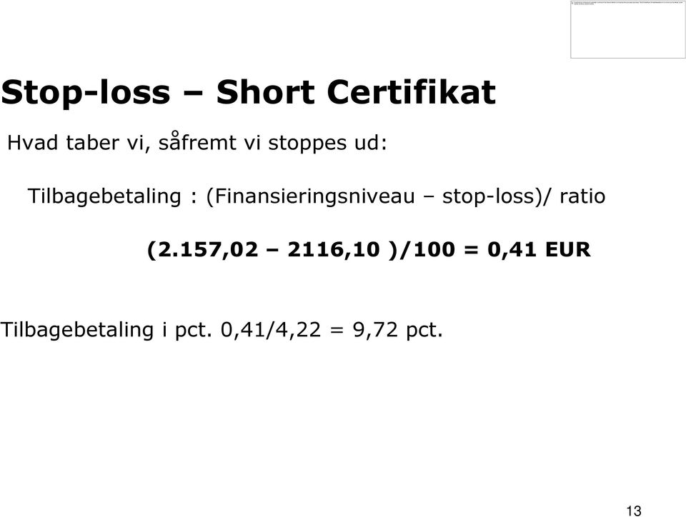 (Finansieringsniveau stop-loss)/ ratio (2.