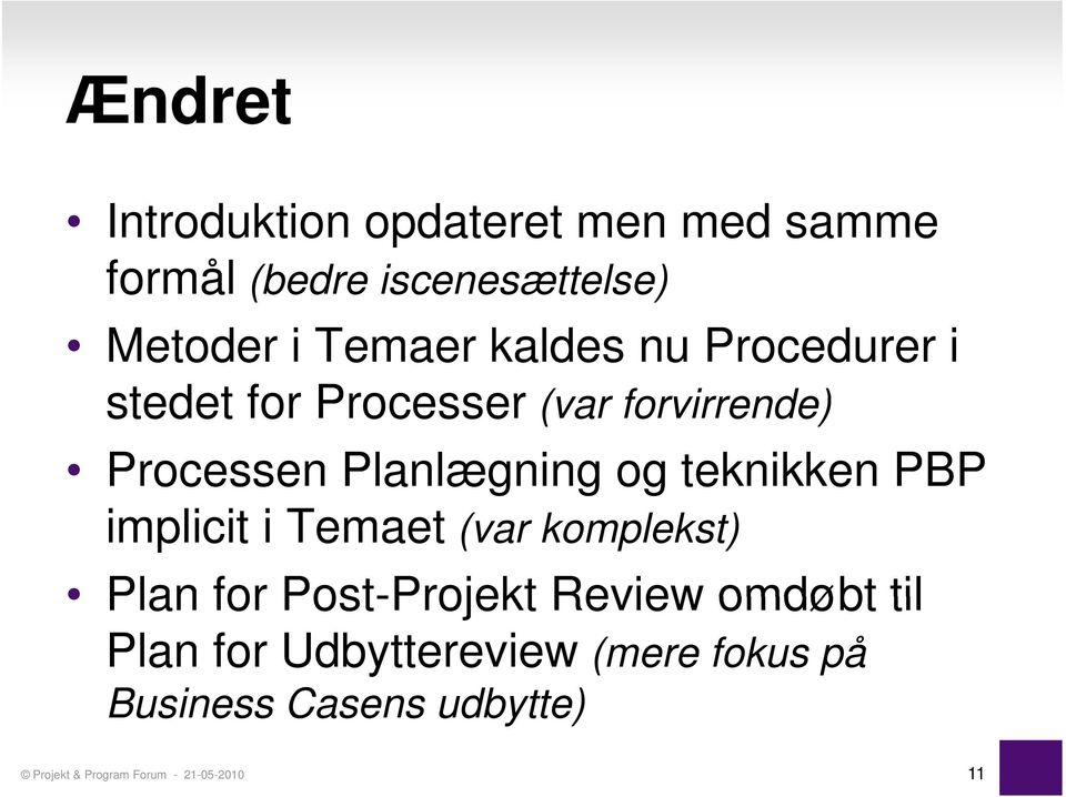 teknikken PBP implicit i Temaet (var komplekst) Plan for Post-Projekt Review omdøbt til