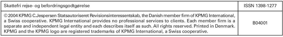 KPMG International provides no professional services to clients.