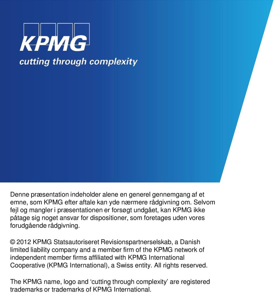 2012 KPMG Statsautoriseret Revisionspartnerselskab, a Danish limited liability company and a member firm of the KPMG network of independent member firms affiliated