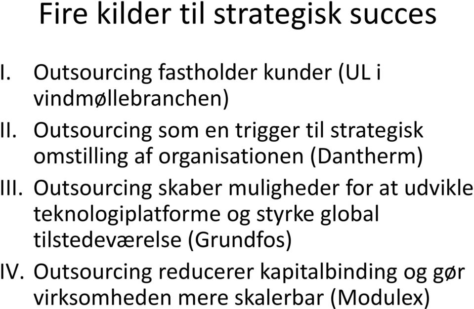 Outsourcing som en trigger til strategisk omstilling af organisationen (Dantherm) III.