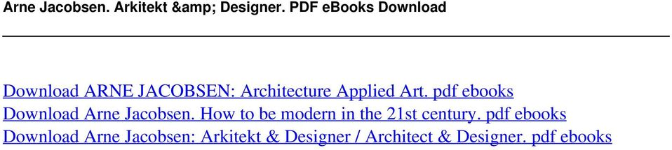 pdf ebooks Download Arne Jacobsen. How to be modern in the 21st century.