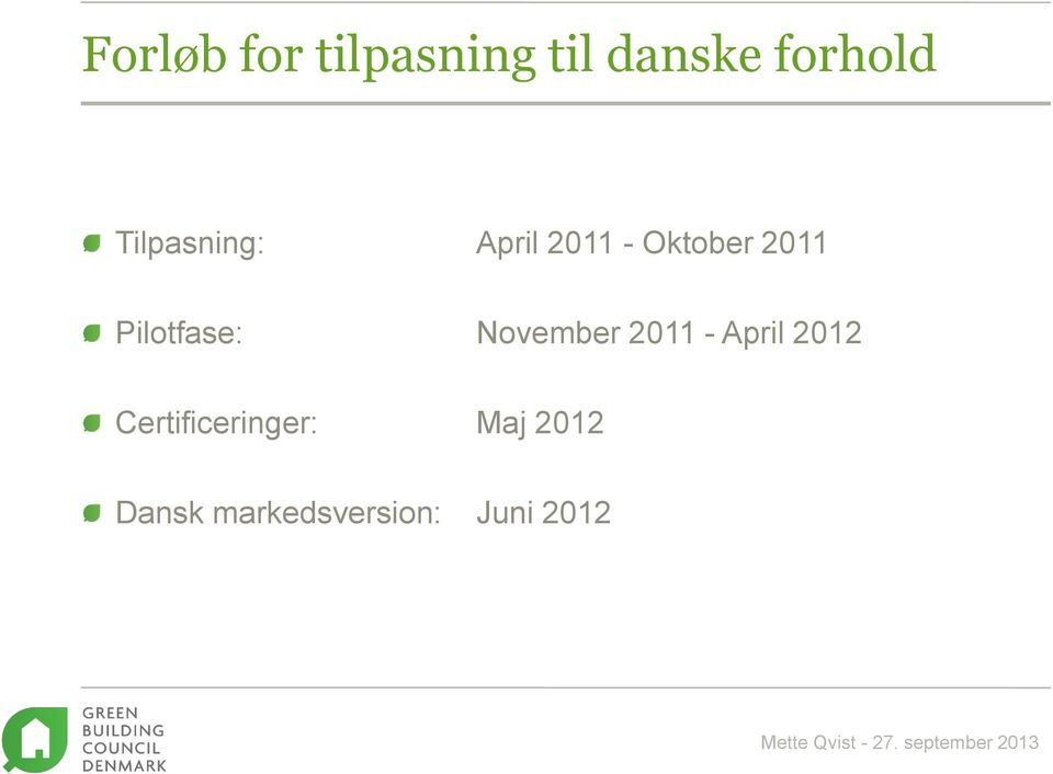Pilotfase: November 2011 - April 2012