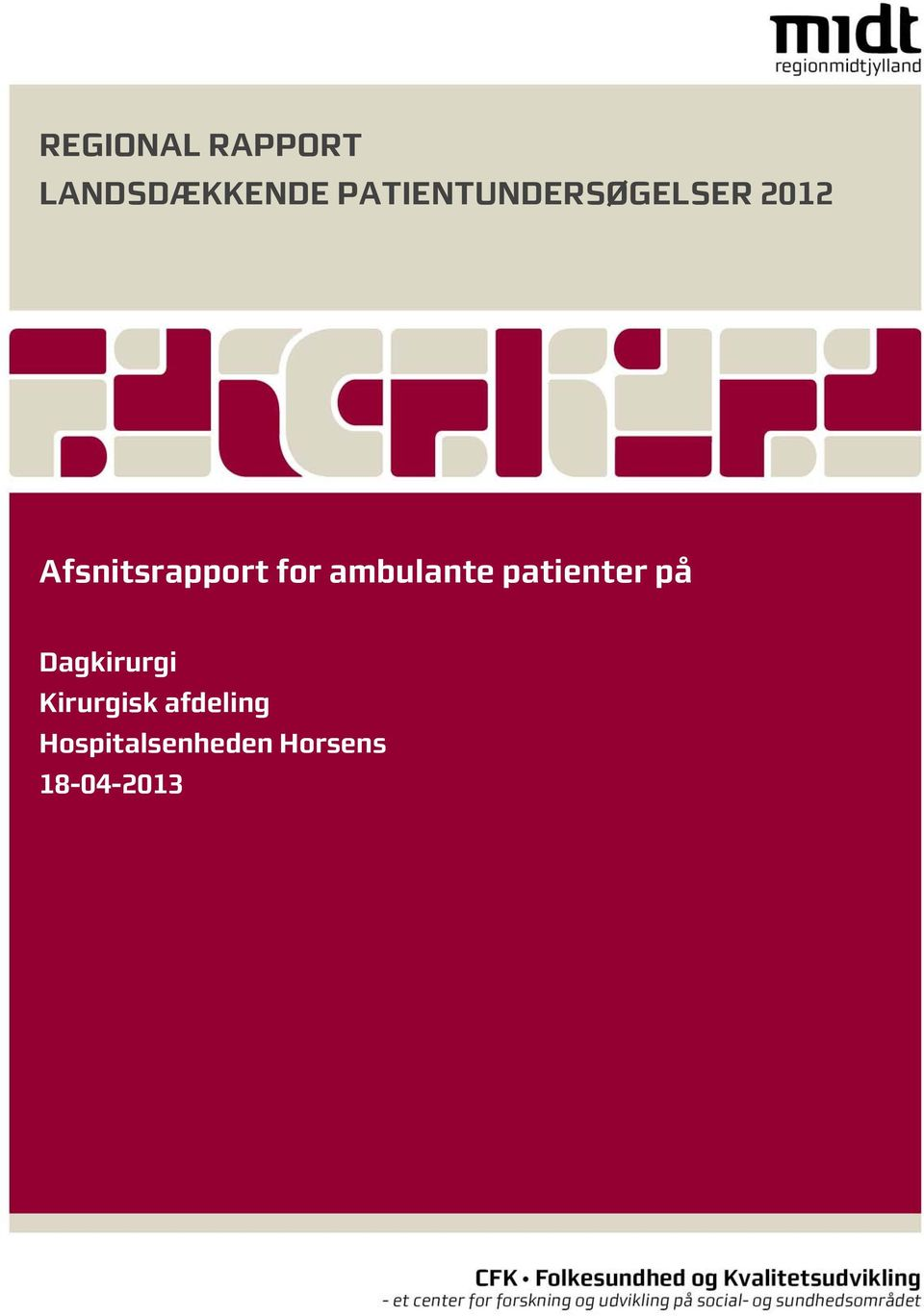 for ambulante patienter på Dagkirurgi