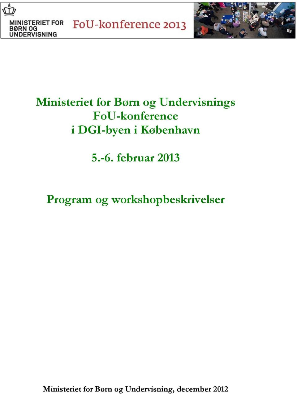 februar 2013 Program og workshopbeskrivelser