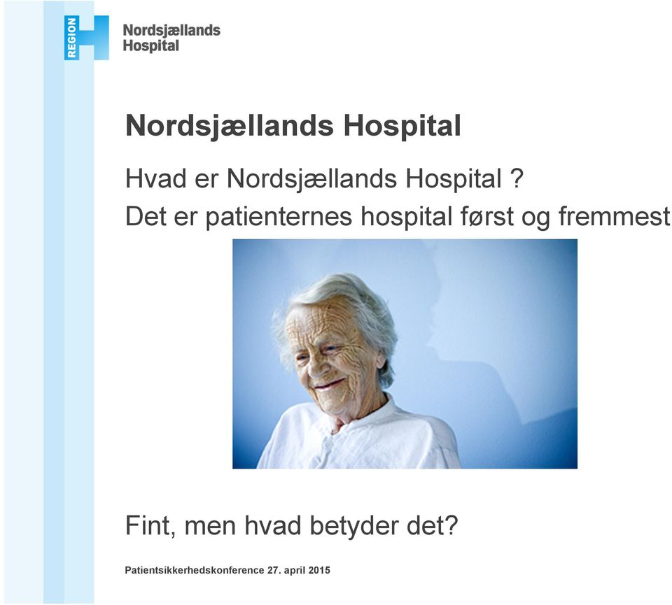 Det er patienternes hospital