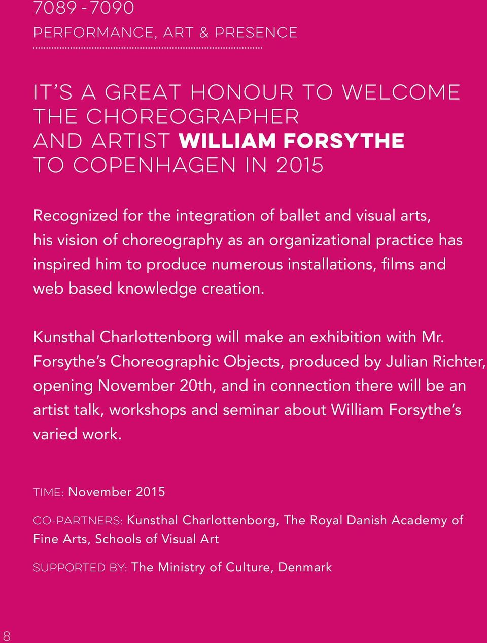Kunsthal Charlottenborg will make an exhibition with Mr.