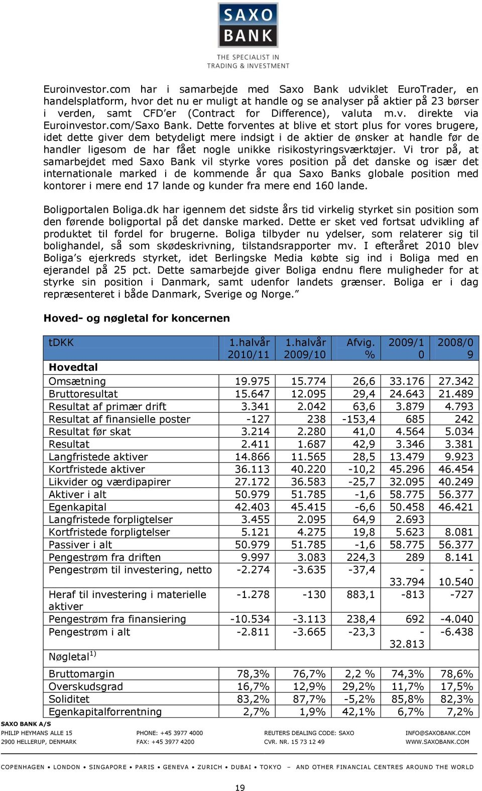 valuta m.v. direkte via com/Saxo Bank.