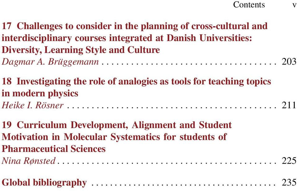 Rösner........................................... 211 19 Curriculum Development, Alignment and Student Motivation in Molecular Systematics for students of Pharmaceutical Sciences Nina Rønsted.