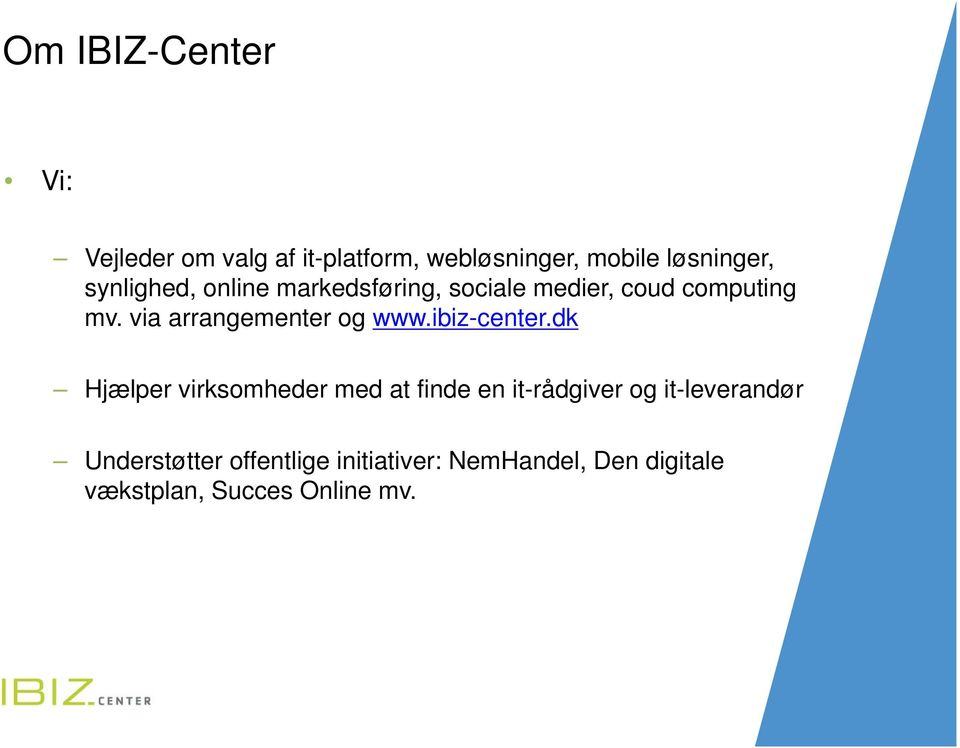 via arrangementer og www.ibiz-center.