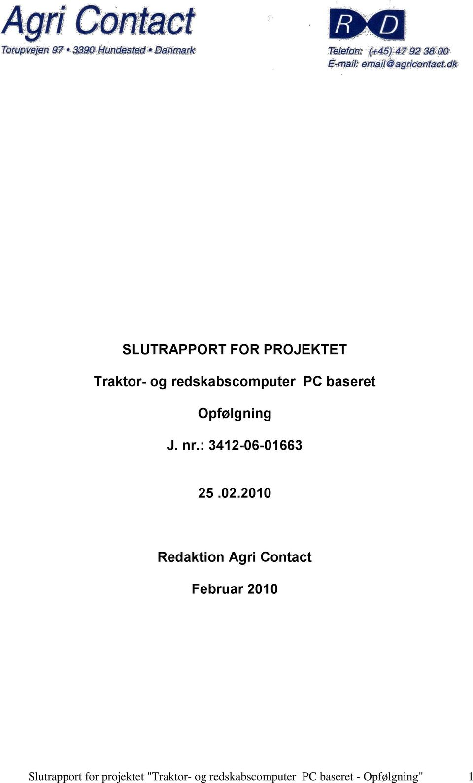 2010 Redaktion Agri Contact Februar 2010 Slutrapport for