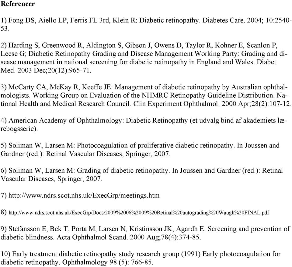 national screening for diabetic retinopathy in England and Wales. Diabet Med. 2003 Dec;20(12):965-71.