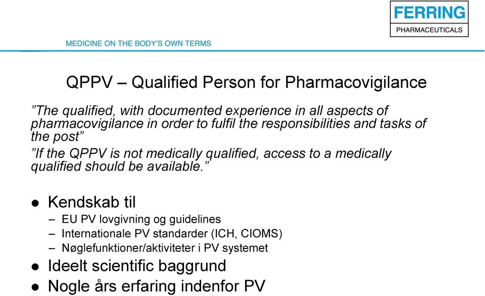 qualified, access to a medically qualified should be available.