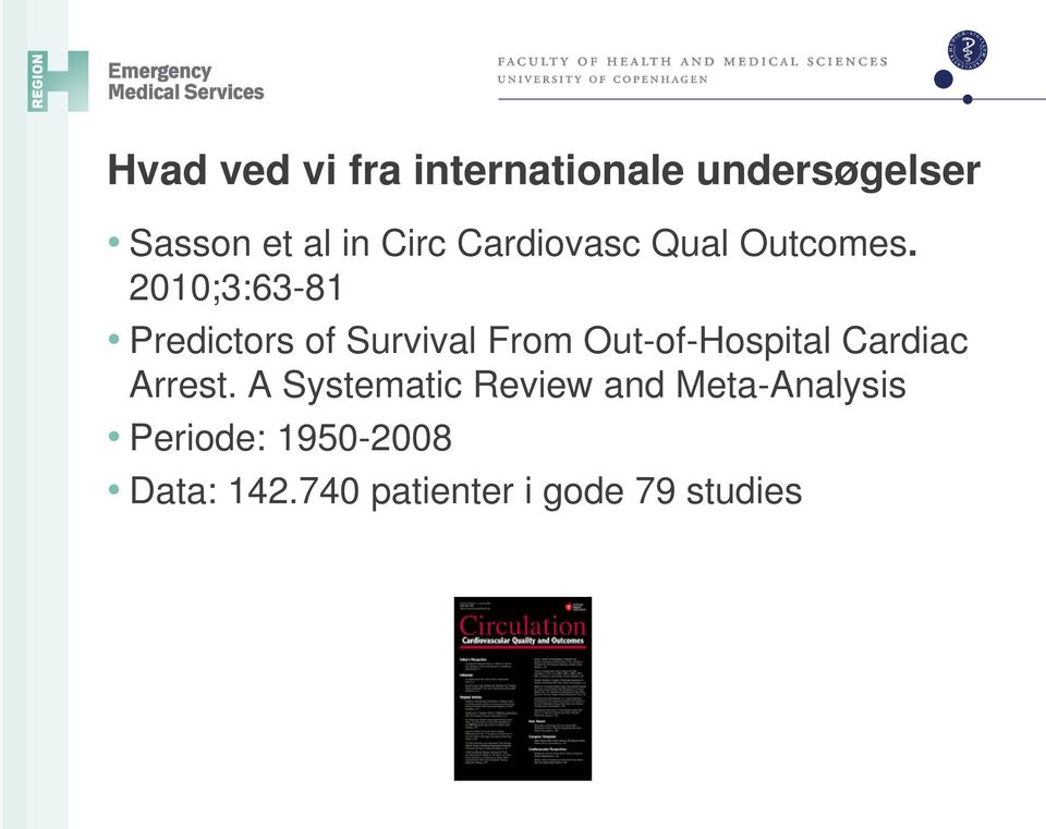 2010;3:63-81 Predictors of Survival From Out-of-Hospital Cardiac