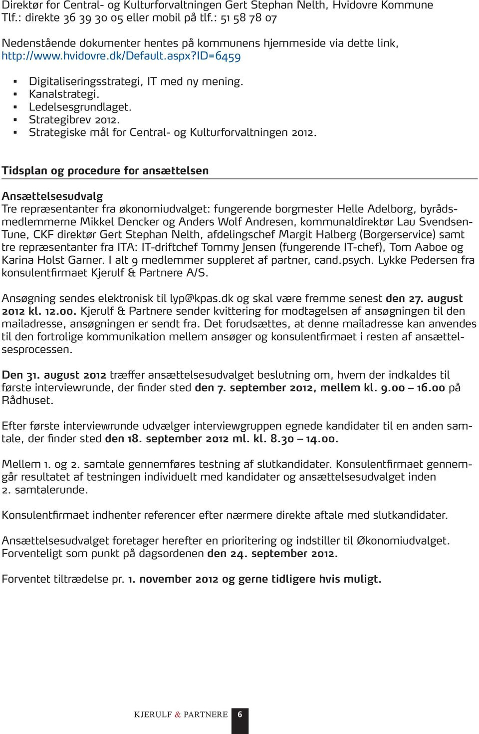 Ledelsesgrundlaget. Strategibrev 2012. Strategiske mål for Central- og Kulturforvaltningen 2012.
