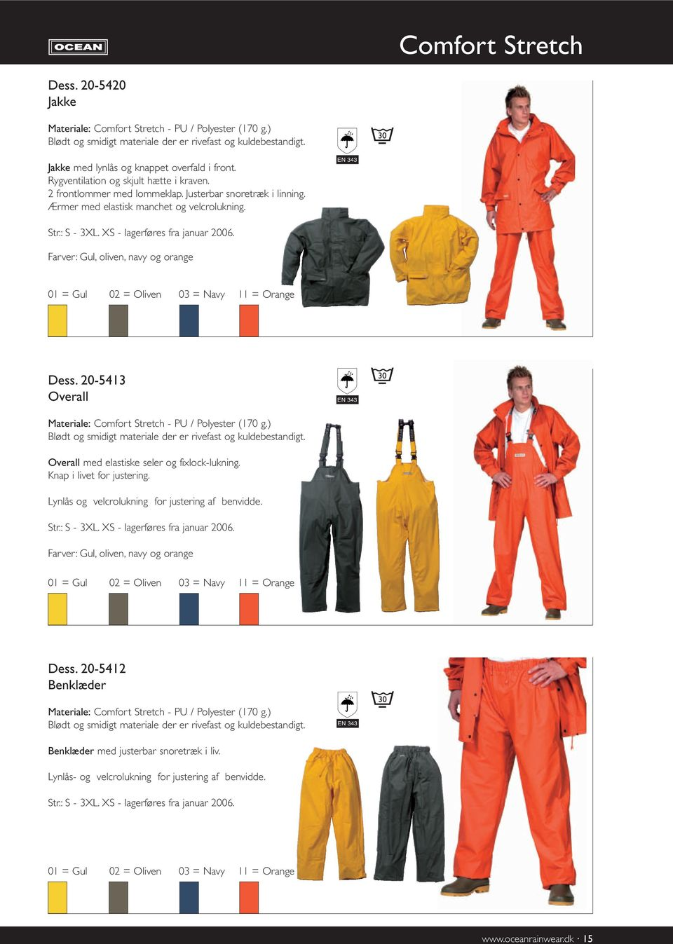 Farver: Gul, oliven, navy og orange 01 = Gul 02 = Oliven 03 = Navy 11 = Orange Dess. 20-5413 Overall Materiale: Comfort Stretch - PU / Polyester (170 g.