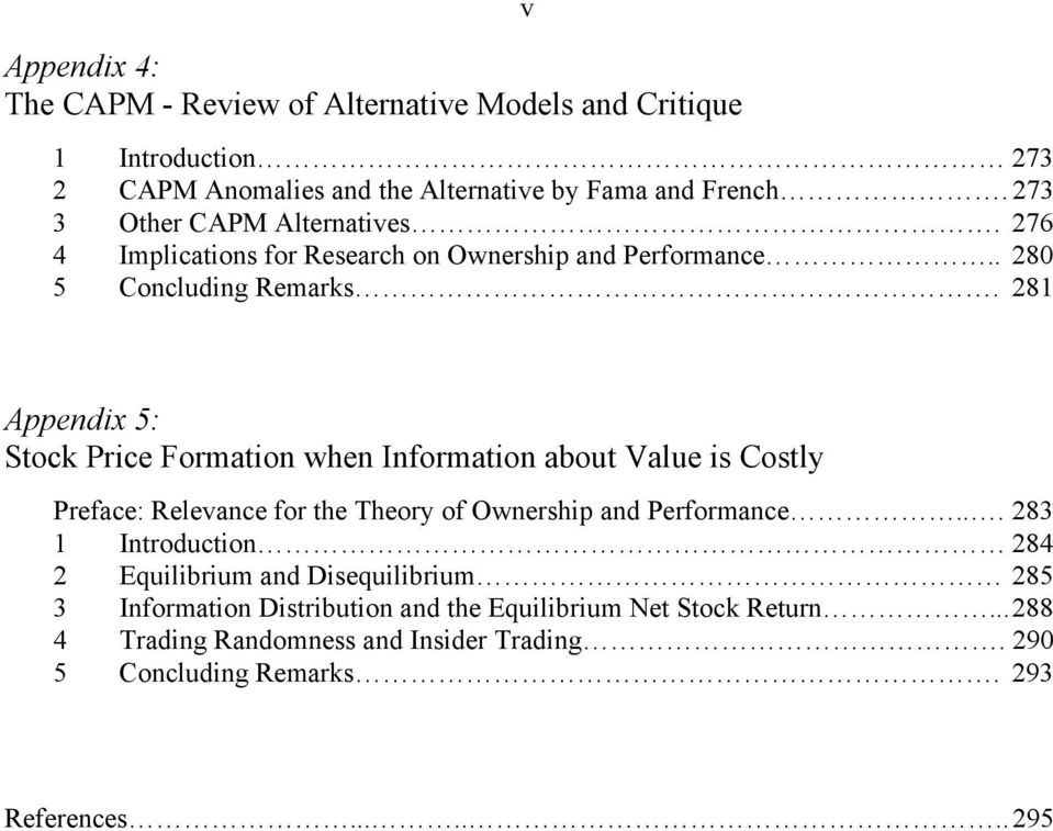 281 Appendix 5: Stock Price Formation when Information about Value is Costly Preface: Relevance for the Theory of Ownership and Performance.