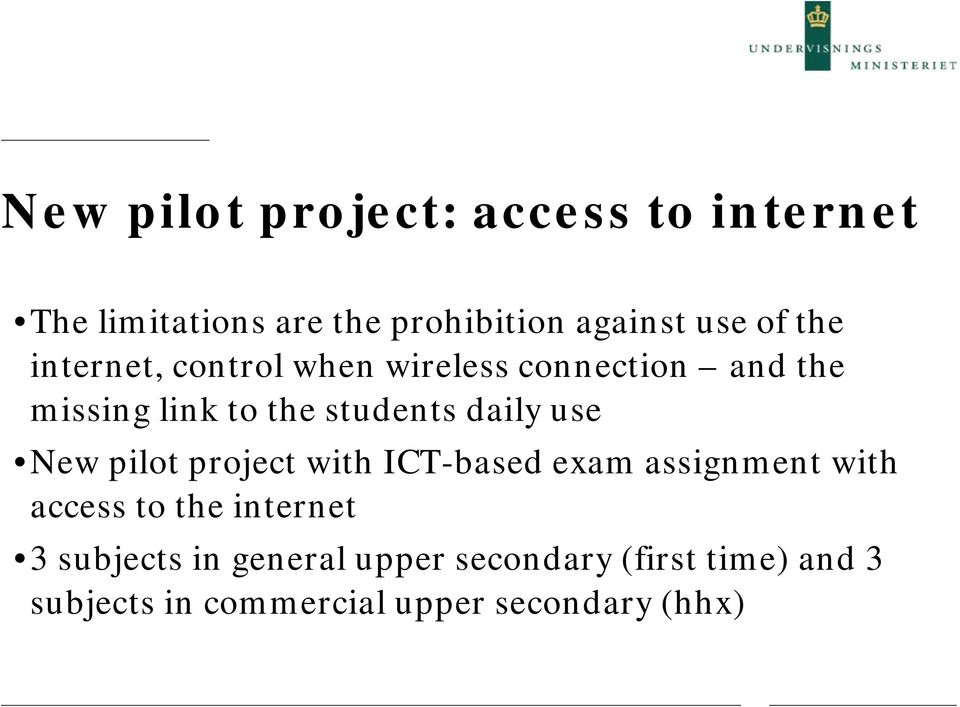 use New pilot project with ICT-based exam assignment with access to the internet 3