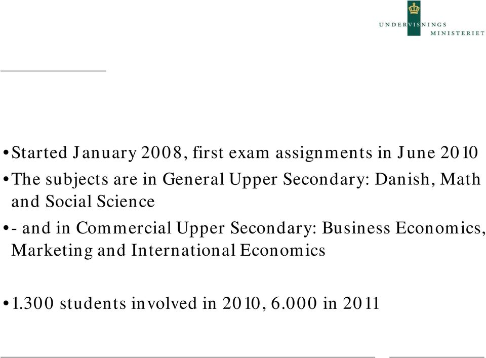 Science - and in Commercial Upper Secondary: Business Economics,