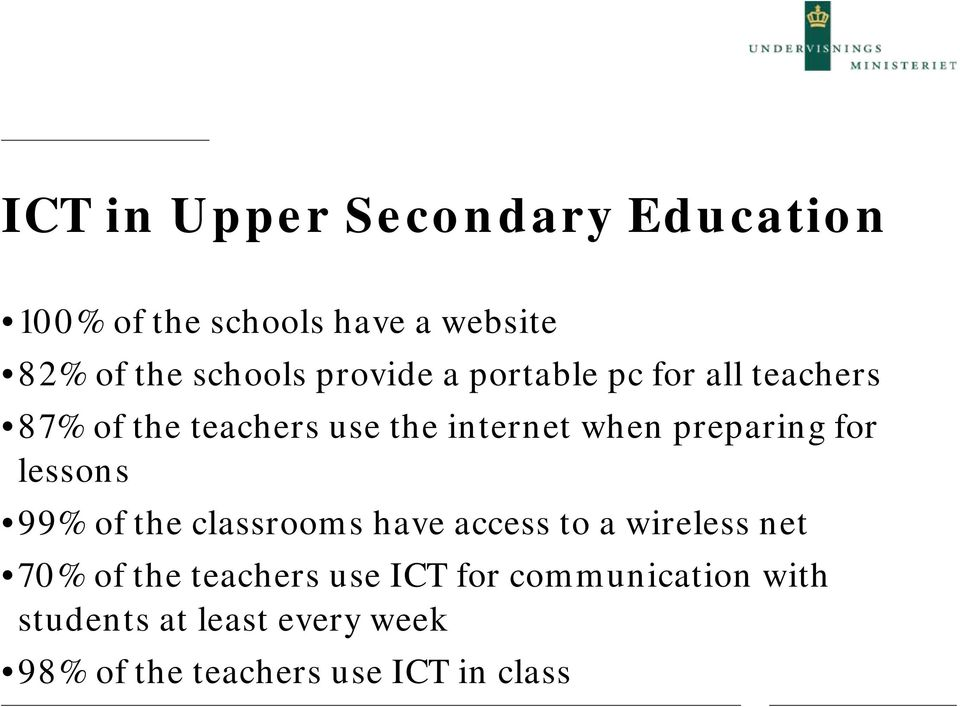 preparing for lessons 99% of the classrooms have access to a wireless net 70% of the