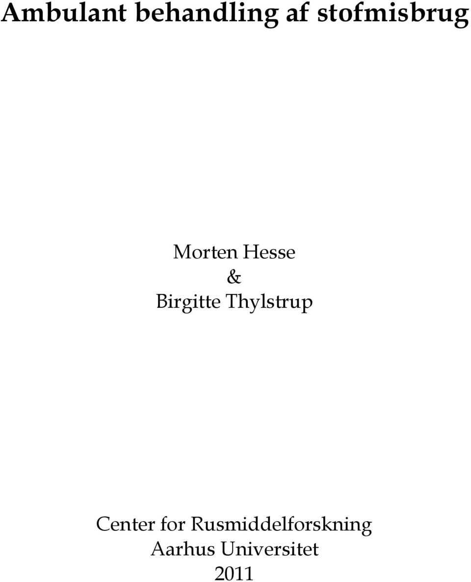 Birgitte Thylstrup Center for