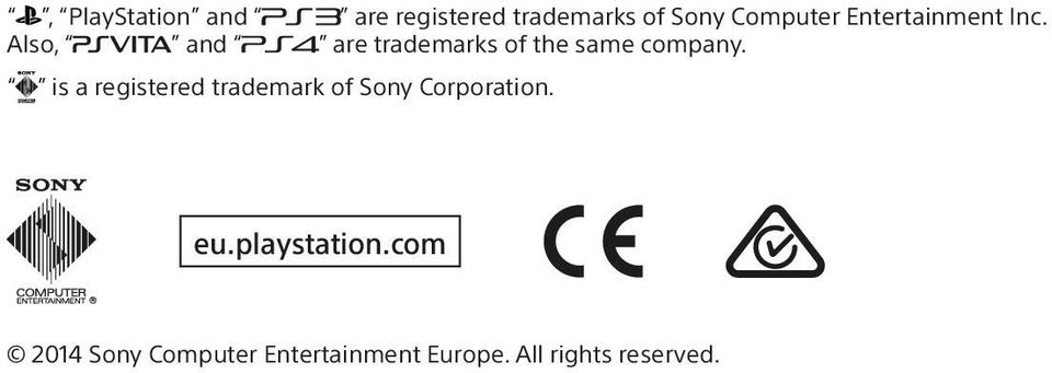 is a registered trademark of Sony Corporation. eu.playstation.