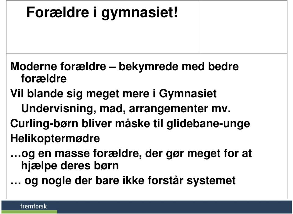 Gymnasiet Undervisning, mad, arrangementer mv.