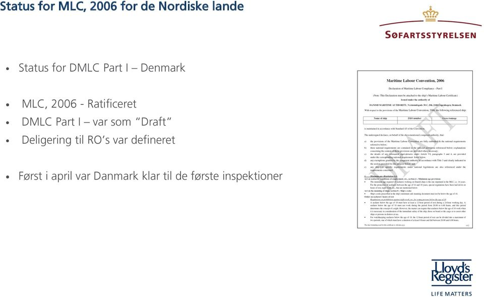 Ratificeret DMLC Part I var som Draft Deligering til RO s var