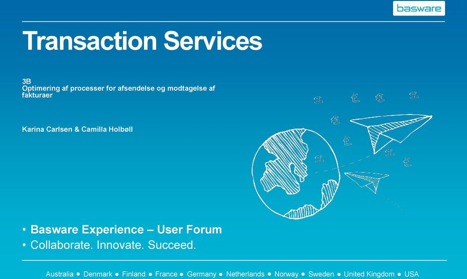 Experience User Forum Collaborate. Innovate. Succeed.
